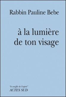 A la lumière de ton visage-Pauline Bebe