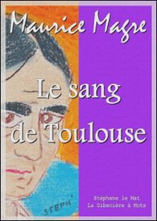 Le sang de Toulouse-Maurice Magre
