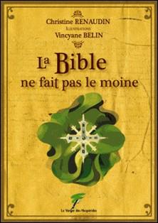 La Bible ne fait pas le moine-Christine Renaudin