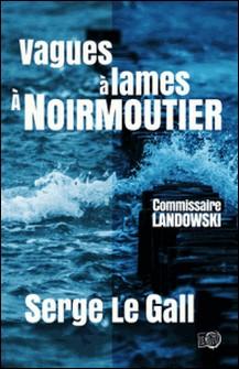 Vagues à lames à Noirmoutier - Commissaire Landowski-Serge le Gall