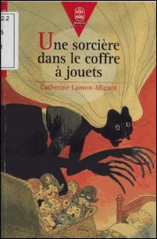 Une sorcière dans le coffre à jouets-Catherine Lamon-Mignot