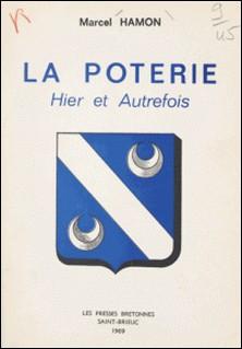 La Poterie, hier et autrefois-Marcel Hamon , A. Tanton