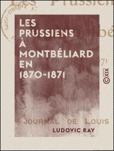 Les Prussiens à Montbéliard en 1870-1871-Ludovic Ray