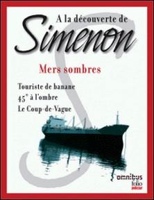 A la découverte de Simenon 13 - Mers sombres-Georges Simenon