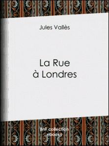 La Rue à Londres-Jules Vallès , Auguste-André Lançon
