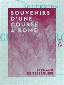 Souvenirs d'une course à Rome-Fernand Rességuier (de)
