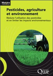 Pesticides, agriculture et environnement - Réduire l'utilisation des pesticides et en limiter les impacts environnementaux-Cemagref