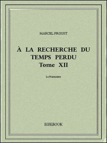 À la recherche du temps perdu XII-Marcel Proust