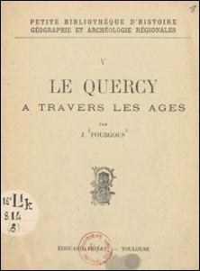 Le Quercy à travers les âges-Jean Fourgous