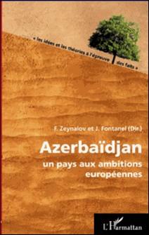 Azerbaïdjan - Un pays aux ambitions européennes-Jacques Fontanel , Fazil Zeynalov