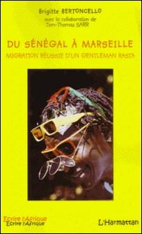 Du Sénégal à Marseille - Migration réussie d'un gentleman rasta-Brigitte Bertoncello