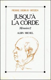 Jusqu'à la corde-Pierre Debray-Ritzen