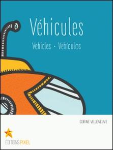 Véhicules - Vehicles · Vehículos-Corine Villeneuve , Emilie Bergeron