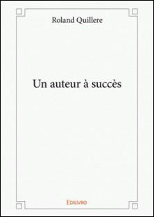 Un auteur à succès-Roland Quillere