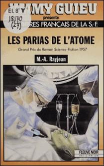 Les Parias de l'atome-M-A Rayjean