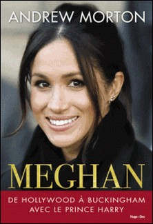 Meghan de Hollywood à Buckingham-Andrew Morton