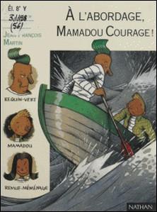 À l'abordage, Mamadou Courage !-Jean-Loup Craipeau