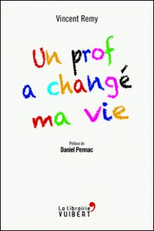 Un prof a changé ma vie-Vincent Remy