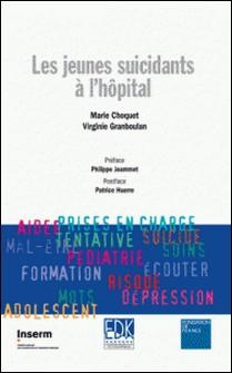 Les jeunes suicidants à l'hôpital-Marie Choquet , Virginie Granboulan