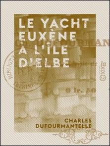 Le Yacht Euxène à l'île d'Elbe-Charles Dufourmantelle
