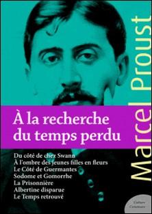 À la recherche du temps perdu - L'intégrale des 7 romans-Marcel Proust