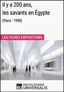 Il y a 200 ans, les savants en Égypte (Paris - 1998) - Les Fiches Exposition d'Universalis-Encyclopaedia Universalis