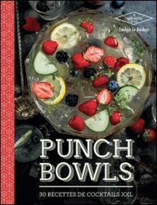 Punch Bowls - 30 cocktails à partager-Frédéric Le Bordays