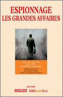Espionnage - Les grandes affaires de 1945 à nos jours-Jean-Marie Pontaut , Philippe Broussard