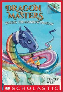 Waking the Rainbow Dragon: A Branches Book (Dragon Masters #10)-Tracey West , Damien Jones