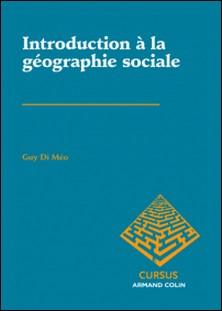 Introduction à la géographie sociale-Guy Di Méo