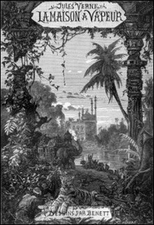 La Maison à vapeur - Voyage à travers l'Inde septentrionale-Jules Verne