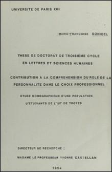 Contribution à la compréhension du rôle de la personnalité dans le choix professionnel - Étude monographique d'une population d'étudiants de l'I.U.T. de Troyes. Thèse de Doctorat de 3e cycle en lettres et sciences humaines-Yvonne Castellan , Marie-Françoise Bonicel