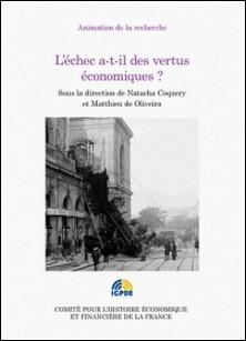 L'échec a-t-il des vertus économiques ? - Congrès de l'Association française d'histoire économique des 4 et 5 octobre 2013-Natacha Coquery , Matthieu de Oliveira