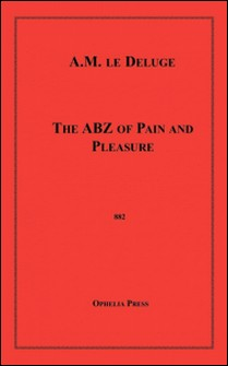 The ABZ of Pain and Pleasure-A.M. Le Deluge