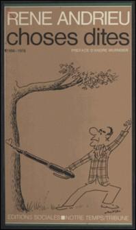 """Choses dites - 1958-1978, vingt ans rédacteur en chef à """"L'Humanité"""" - René Andrieu"""