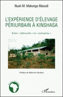 """L'expérience d'élevage périurbain à Kinshasa - Entre """"débrouille"""" et """"entreprise"""" - Nuah M. Makungu-Masudi"""