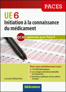 Initiation à la connaissance du médicament UE 6 - Optimisé Paris V-Lorraine Waechter