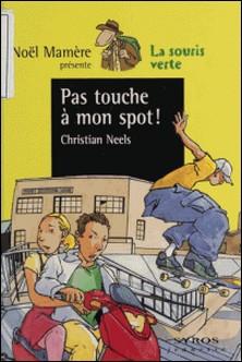 Pas touche à mon spot !-Christian Neels