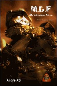 M.D.F - Mars Défense Force-André A.S