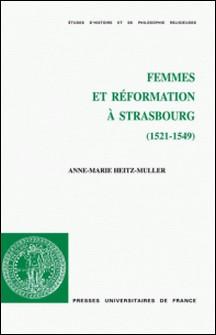 Femmes et Réformation à Strasbourg (1521-1549)-Anne-Marie Heitz-Muller