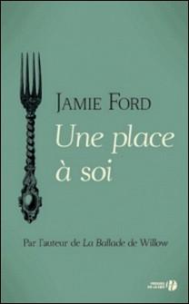 Une place à soi-Jamie Ford , Isabelle Chapman