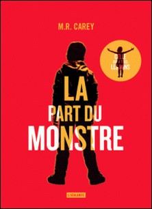 La part du monstre-M. R. Carey