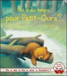 Tu me lis une histoire ? - Qui a du temps pour petit ours ?-Ursel Scheffler