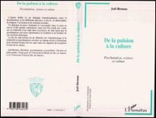 De la pulsion à la culture - Psychanalyse, science et culture-Joël Birman