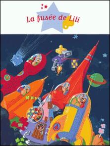 La fusée de Lili-Thierry Laval , Agnès Laroche