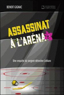 Assassinat à l'aréna-Benoît Gignac