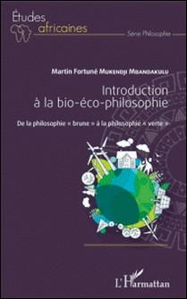 Introduction à la bio-éco-philosophie - De la philosophie