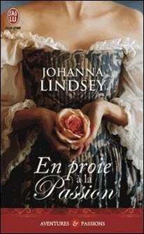 En proie à la passion-Johanna Lindsey