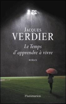 Le Temps d'apprendre à vivre-Jacques Verdier