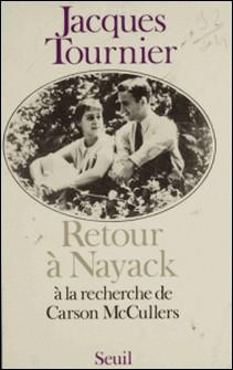 Retour à Nayack - À la recherche de Carson McCullers-Tournier